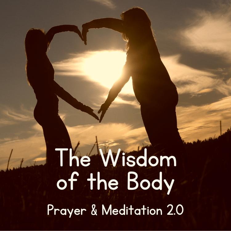 wisdom body prayer meditation 2.0